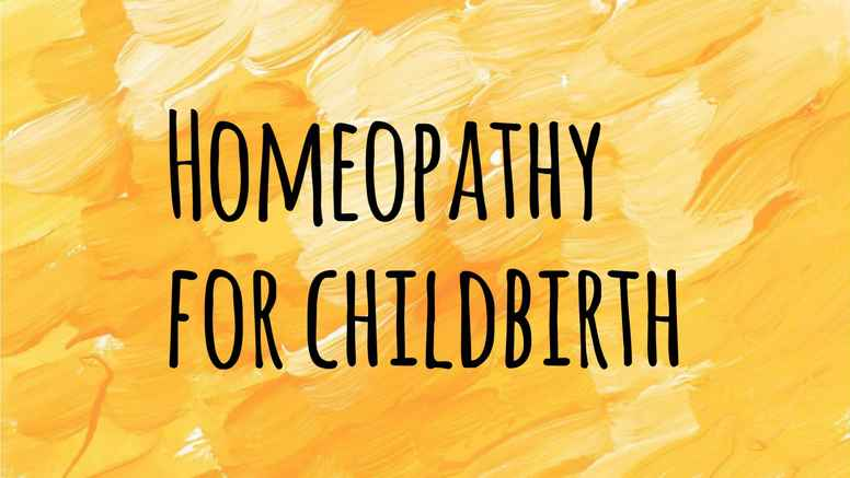 Homeopathy for childbirth