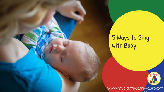 5 Ways to Sing with Baby