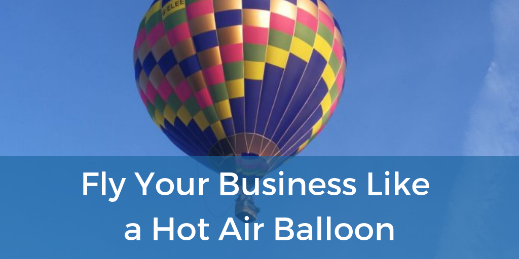 Fly Your Business Like a Hot Air Balloon.png