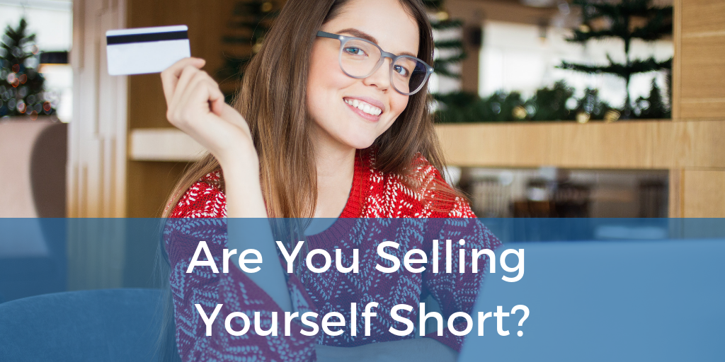 Are You Selling Yourself Short.png