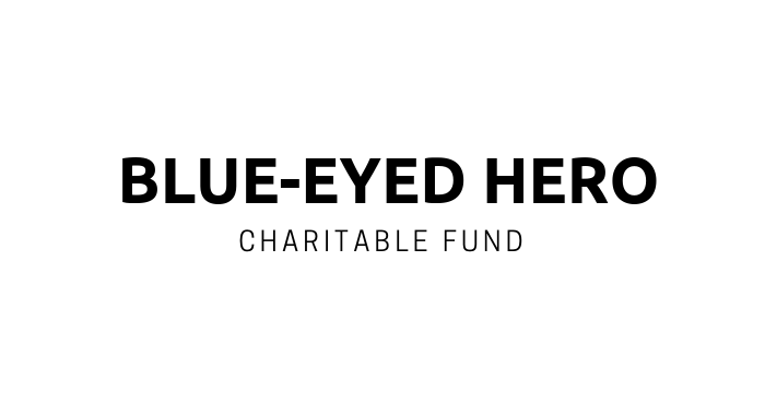 Blue-Eyed Hero Charitable Fund
