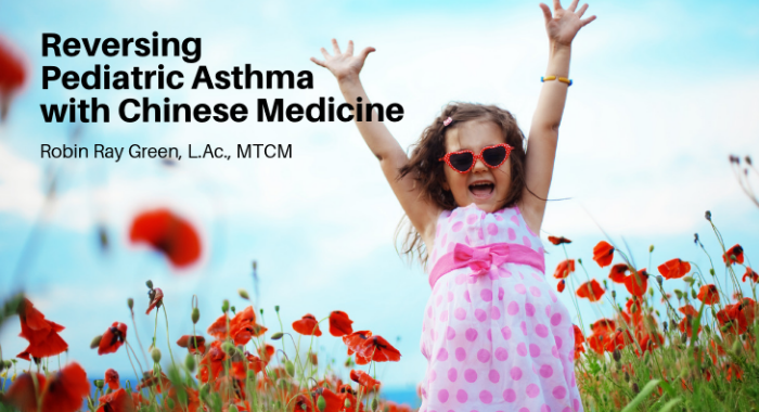 Reversing Pediatric Asthma with Chinese Medicine