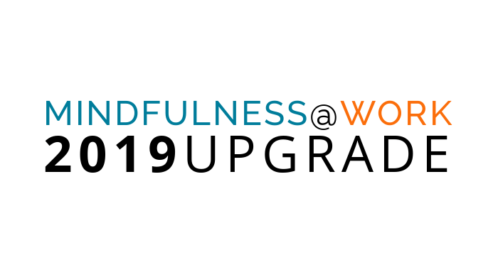 2019 Mindfulness@Work Upgrade Package
