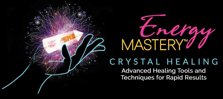 Energy Mastery® Crystal Healing