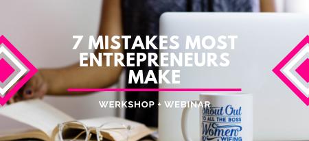 7 Mistakes Most Entrepreneurs Make