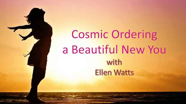 Webinar Slides - Cosmic Ordering A Beautiful New You - Week 6 - FRONT SLIDE   - 12th Dec 2017