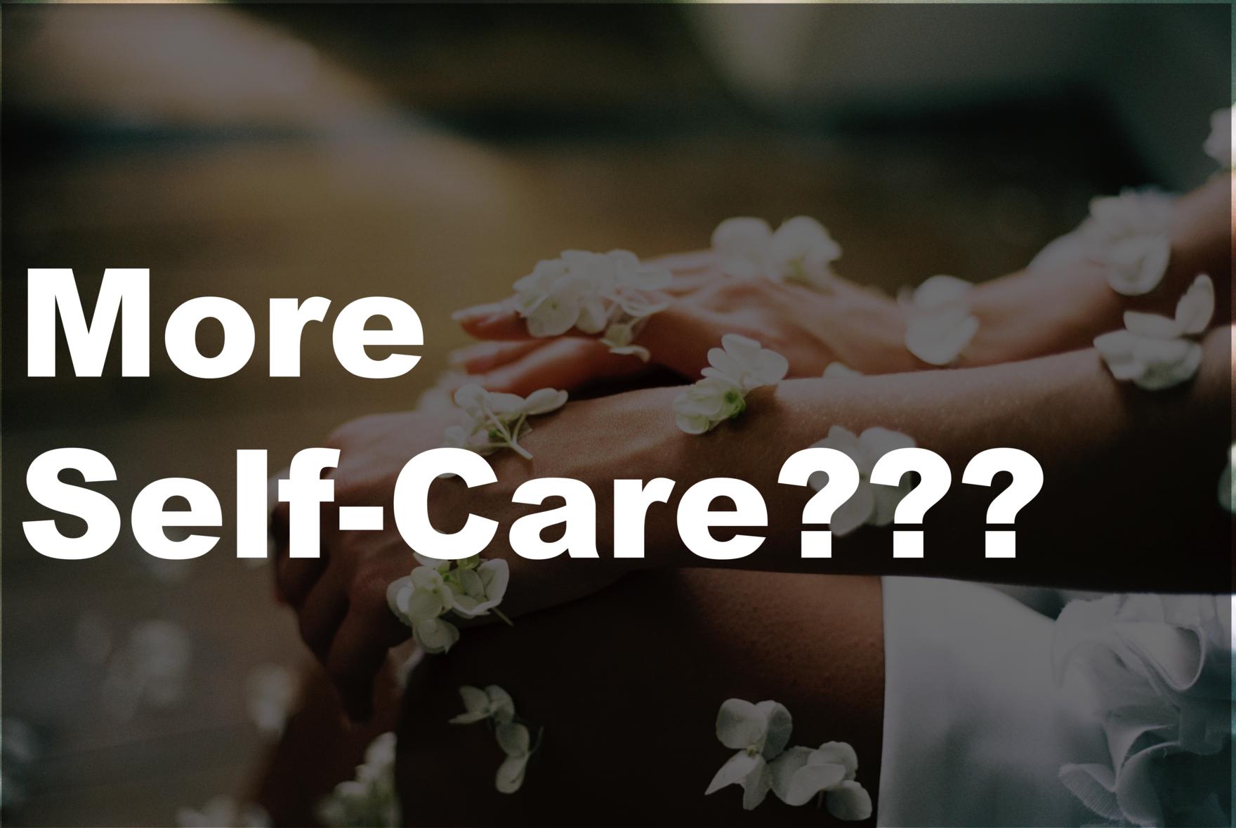 More Self-Care___