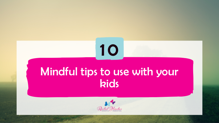 10 mindful tips