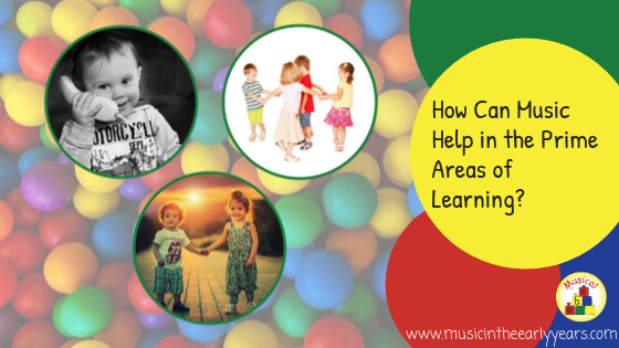 How Can Music Help in the Prime Areas of Learning_.png