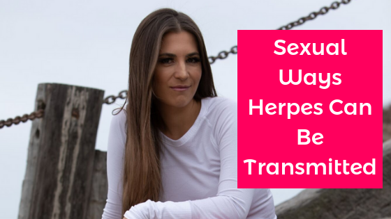 100_ Sexual Ways Herpes Can Be Transmitted With Alexandra Harbushka blog