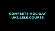 Holiday Uke Intro