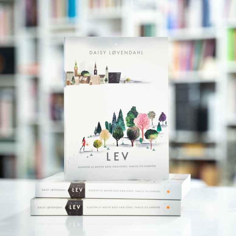 LEV -  Kunsten at mestre både kærlighed, familie og karriere.
