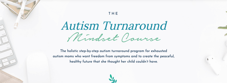 The Autism Turnaround Mindset Course