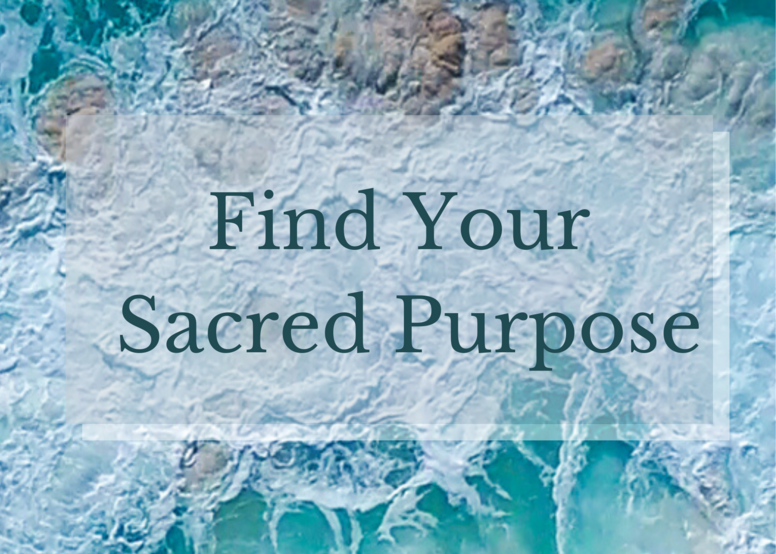 Find Your Sacred Purpose