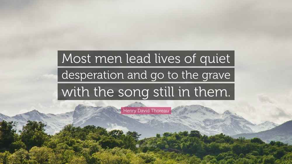 Henry-David-Thoreau-Quote-Most-men-lead-lives-of-quiet-desperation.jpg