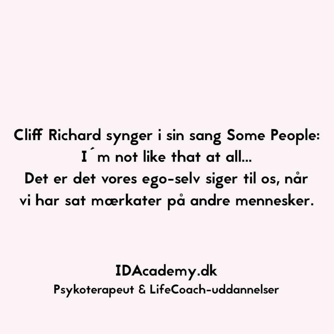 BlogQuote - Cliff Richard synger i sin sang Some People, I´m not like that at all... Det er det vores ego-selv siger til os, når vi har sat mærkater på.jpg