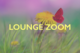 LOUNGE ZOOM.png