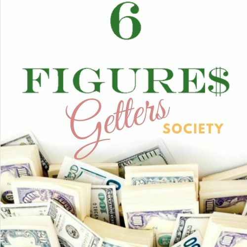 The 6 Figure Getters Society