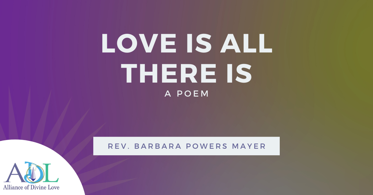 ADL Blog-Love Is All There Is_Poem_2020_02