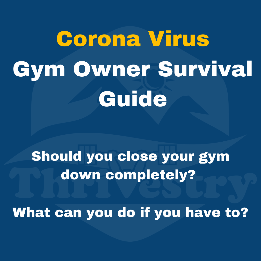 Corona Virus Gym Owner Survival Guide