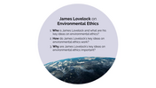 James Lovelock on Environmental Ethics: Video Lesson