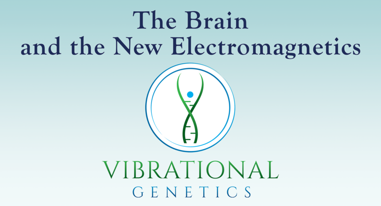 The Brain and the New Electromagnetics