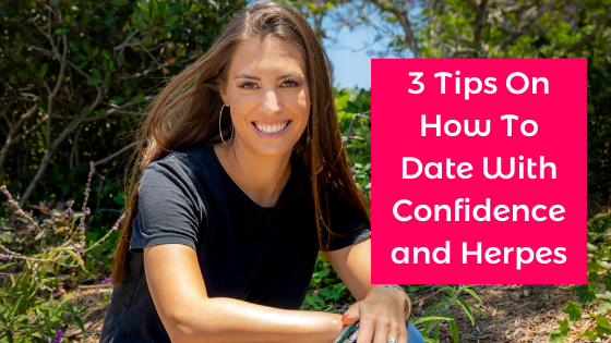 3 Tips On How To Date With Confidence and Herpes - alexandra harbushka.png
