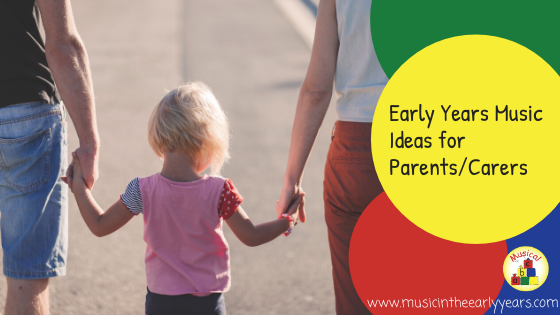 Early Years Music Ideas for Parents_Carers