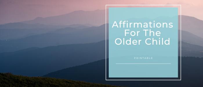 Affirmations for Older Children