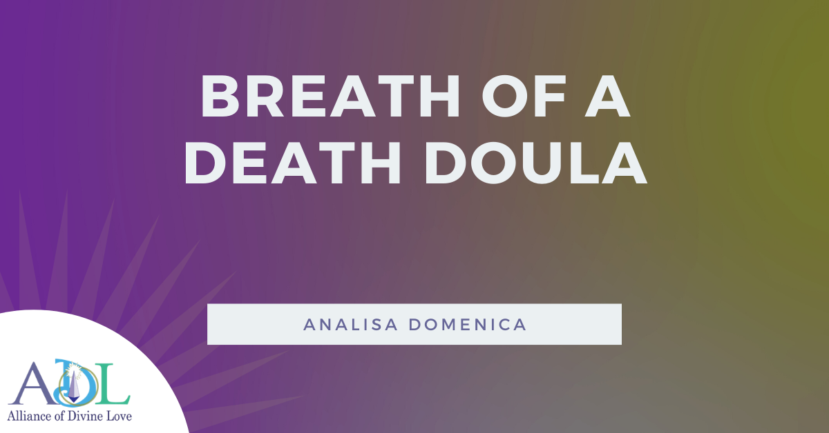 ADL blog_Breath of a Death Doula_2020_04