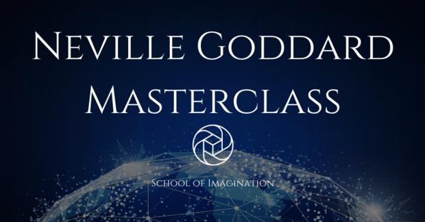 Neville Goddard Masterclass