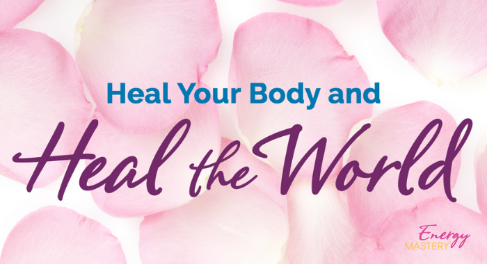 Meditate to Heal Your Body & Heal the World