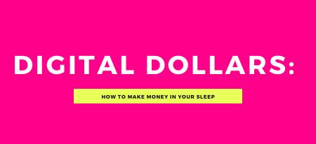 Digital Dollars: How to Make Money in Your Sleep