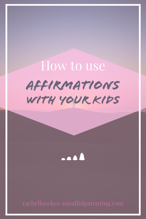 How To Use Affirmations With Children