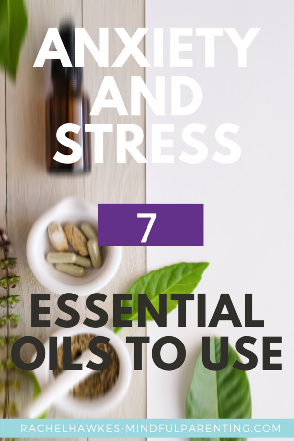 7 essential oils for anxiety and stress.png