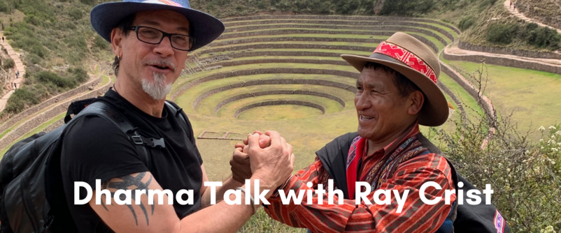 Dharma Talk with Ray Crist