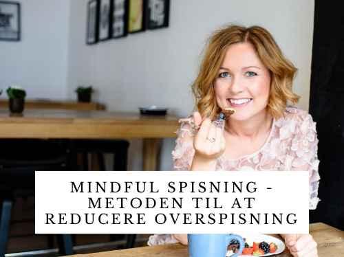 Mindful spisning - metode til at reducere overspisning