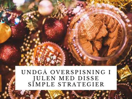 Undgaa overspisning i julen