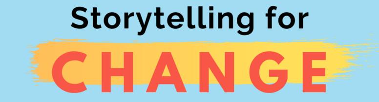 Storytelling for Change