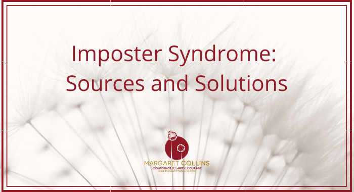 Imposter Syndrome, Sources and Solutions