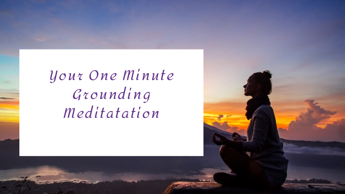Copy of Your One Minute Grounding Meditataion