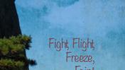 Fight, Flight, Freeze, Faint