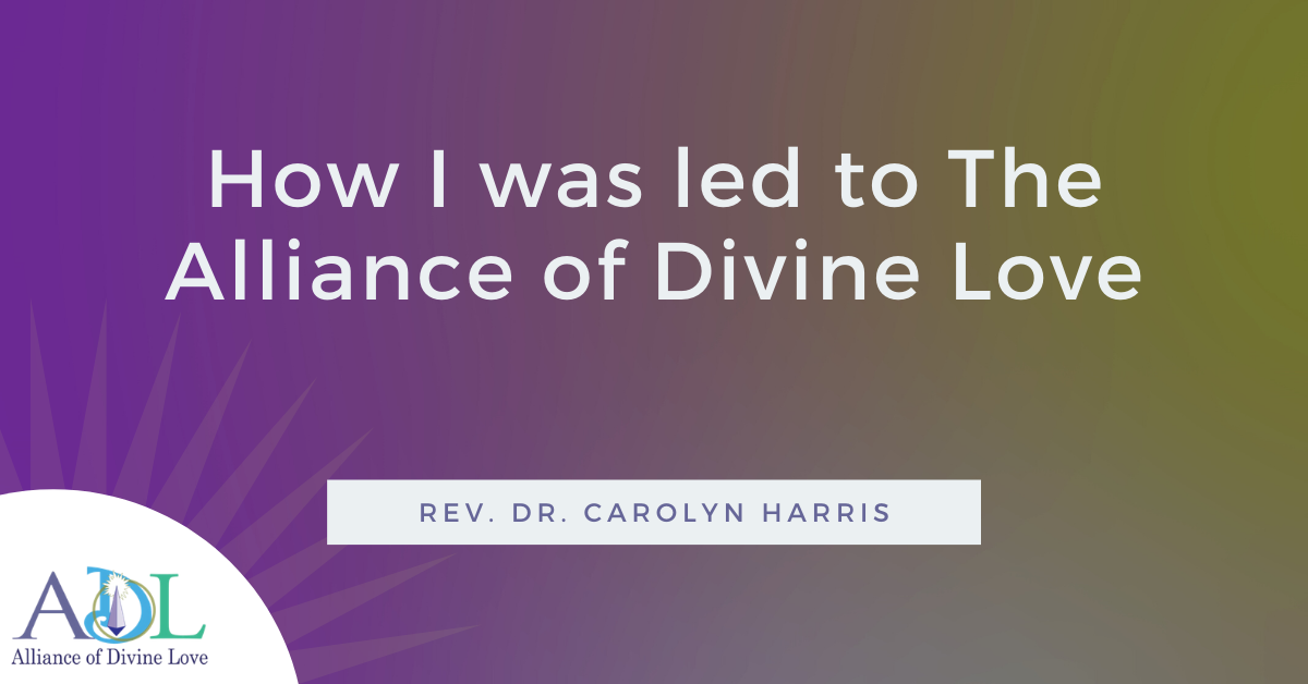 ADL Blog_How I was led to The Alliance of Divine Love_Carolyn Harris