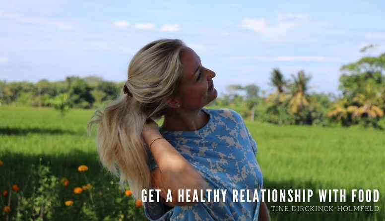 Get a healthy relationship with food