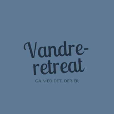 Vandre-retreat Sommer 2021