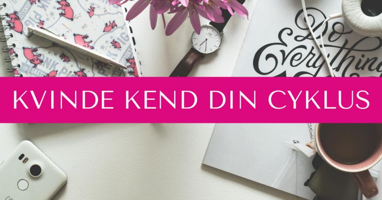 Kvinde Kend Din Cyklus - Sommer 2021