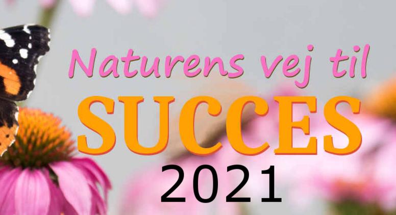 Naturens vej til succes 2021