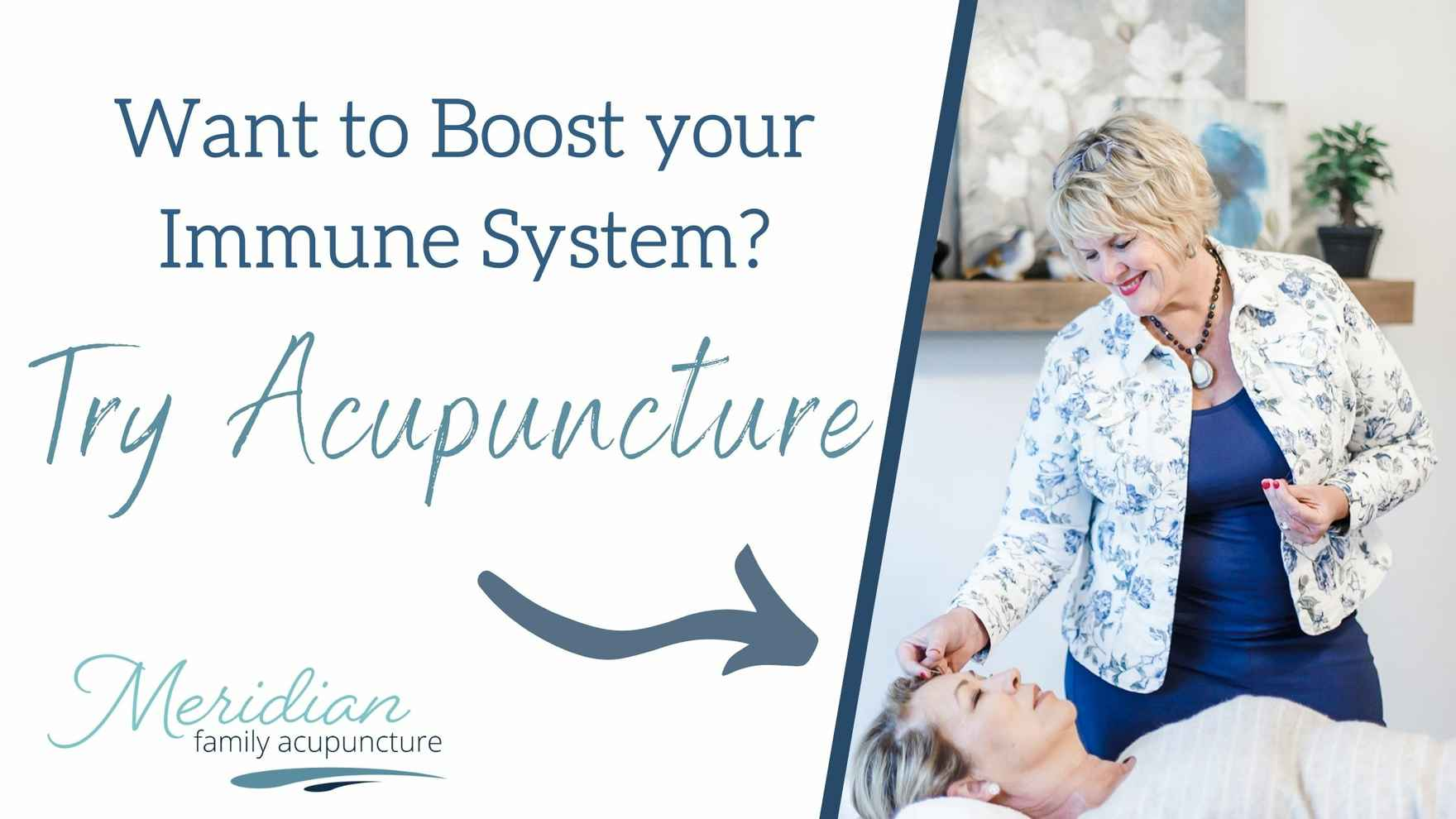 Boost Your Immune System.Try Acupuncture