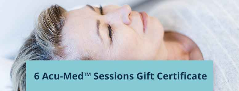 Six Acu-Med™️ Sessions Gift Certificate