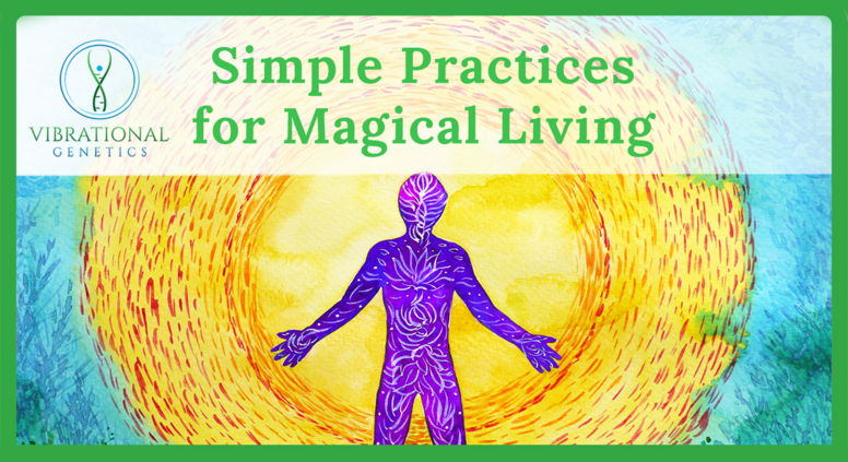 Simple Practices for Magical Living